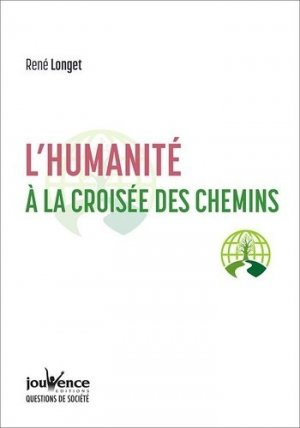 L'humanité à la croisée des chemins  - jouvence - 9782889534531 -
