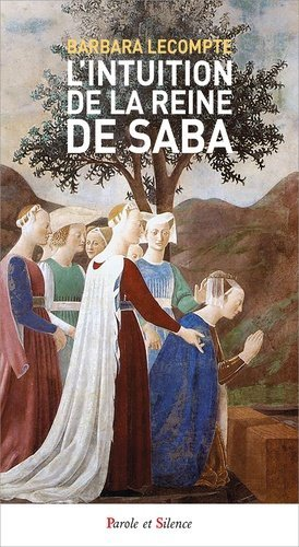 L'intuition de la reine de Saba - Parole et silence - 9782889592579 -
