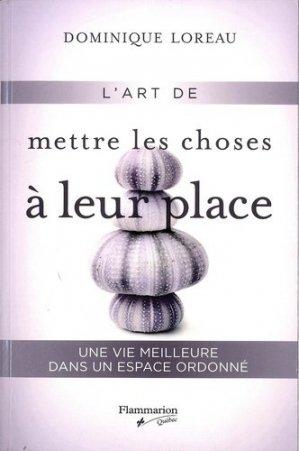 L'art de mettre les choses à leur place - Editions Flammarion Québec - 9782890775572 -