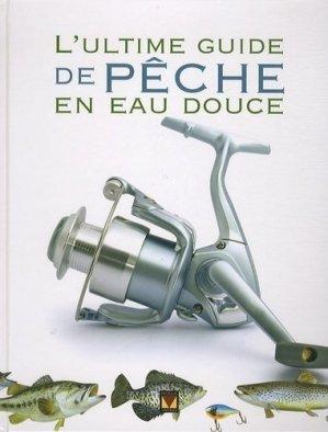 L'Ultime guide de pêche en eau douce - modus vivendi (canada) - 9782895236603 -