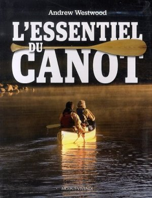 L'essentiel du canot - Modus Vivendi - 9782895237891 -