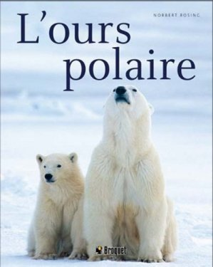 L'ours polaire - broquet (canada) - 9782896543069 -