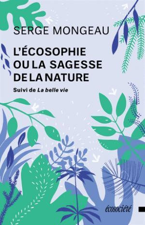 L'écosophie ou la sagesse de la nature - ecosociete (canada) - 9782897193164 -