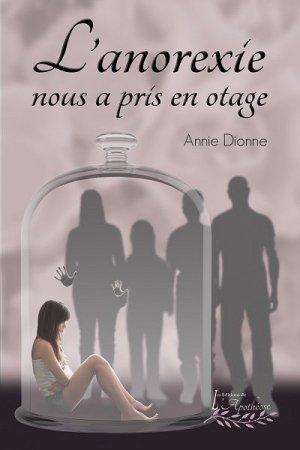 L'anorexie nous a pris en otage - DISTRIBULIVRE - 9782897751098