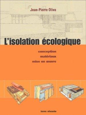 L'isolation écologique conception, matériaux, mise en oeuvre - terre vivante - 9782904082900 -