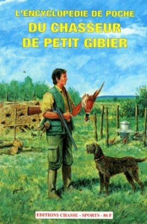 L'encyclopédie de poche du chasseur de petit gibier - Chasse Sports - 9782905442222 -