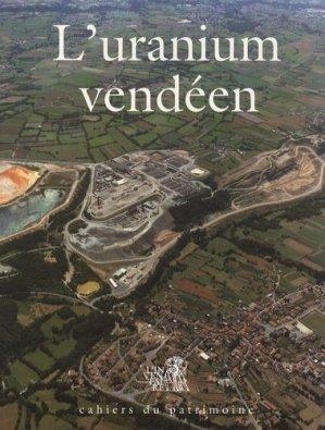 L'uranium vendéen - Association pour le Développement de l'Inventaire Général dans la région des Pays de la Loire - 9782906344525 -