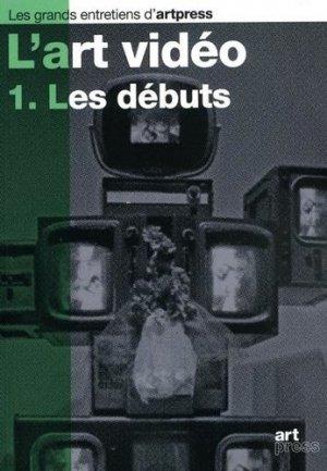 L'art vidéo. Tome 1, Les débuts - Art press - 9782906705500 -