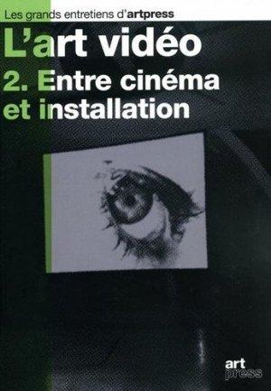 L'art vidéo. Tome 2, Entre cinéma et installation - Art press - 9782906705517 -