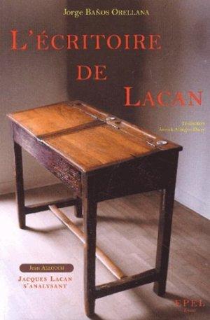 L'écritoire de Lacan suivi de Jacques Lacan s'analysant - EPEL - 9782908855647 -