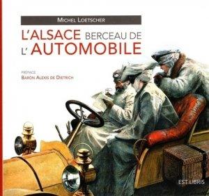 L'Alsace berceau de l'automobile - Est Libris - 9782909449449 -