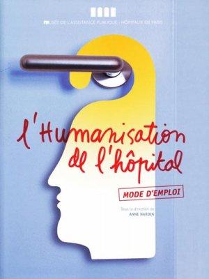 L'humanisation de l'hôpital - presses de l'ehesp - 9782910577100 -