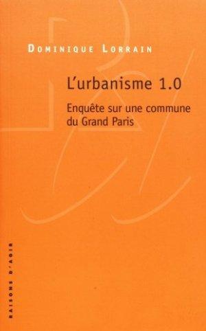 L'urbanisme 1.0. Enquête sur une commune du Grand Paris - Liber/Raisons d'agir - 9782912107947 -
