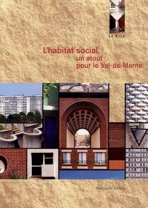 L'habitat social, un atout pour le Val-de-Marne - Hartmann - 9782912344168 -