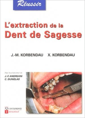 L'extraction de la dent de sagesse - quintessence international - 9782912550118