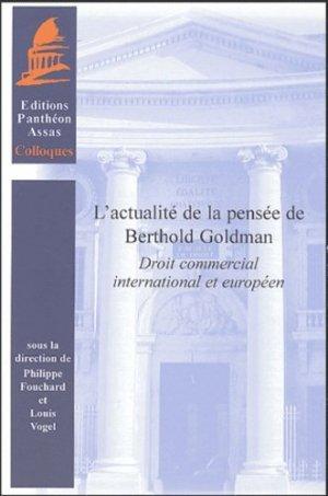 L'actualité de la pensée de Berthold Goldman. Droit commercial international et européen - pantheon assas - 9782913397552 -
