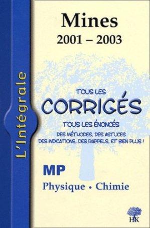L'intégrale Mines 2001 - 2003 Physique Chimie MP - h et k - 9782914010559 -