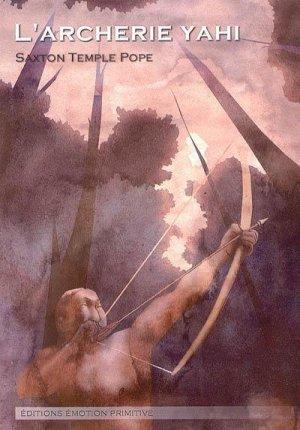 L'archerie Yahi - emotion primitive - 9782914123785 -