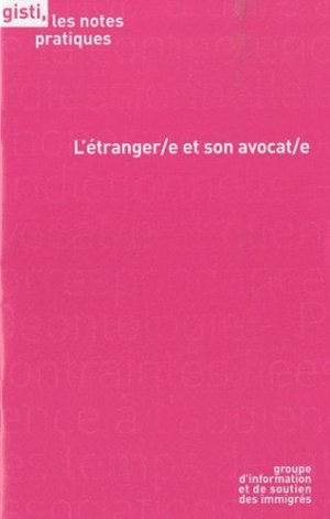 L'étranger(e) et son avocat(e) - Gisti - 9782914132763 -