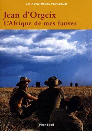 L'Afrique de mes fauves - montbel - 9782914390132 -