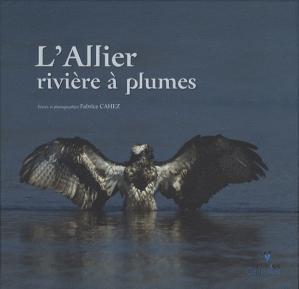 L'Allier rivière à plumes - biotope - 9782914817226 -