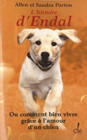 L'Histoire d'Endal ou comment bien vivre grâce à l'amour d'un chien - oh !  - 9782915056860 -