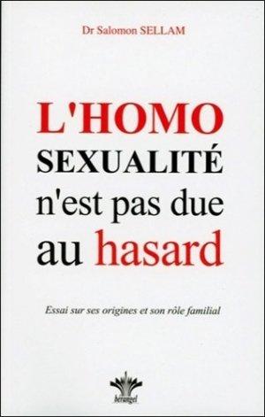 L'homosexualité n'est pas due au hasard. Essai sur ses origines, sa place et son rôle dans l'économie familiale - berangel - 9782915227673 -