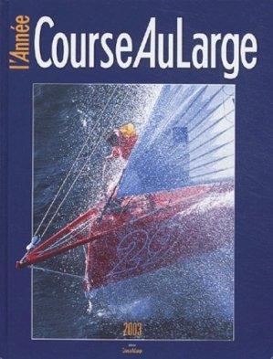 L'année Course Au Large. Edition 2003 - Course Au Large - 9782915413007 -
