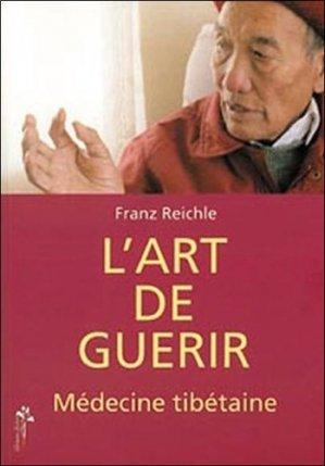 L'Art de guérir. La médecine tibétaine - Editions Desiris - 9782915418071 -