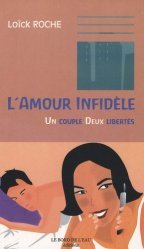 L'amour infidèle. Un couple, deux libertés - le bord de l'eau - 9782915651782 -