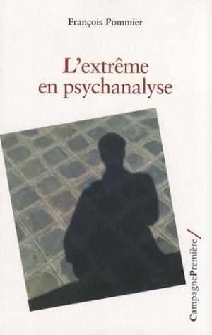 L'extrême en psychanalyse - Campagne Première - 9782915789386 -