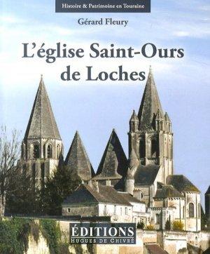 L'église Saint-Ours de Loches - hugues de chivre - 9782916043630 -
