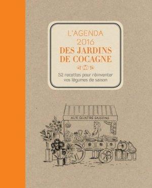 L'agenda 2016 des jardins de cocagne. 52 recettes pour réinventer vos légumes de saison - Rue de l'échiquier - 9782917770948 -