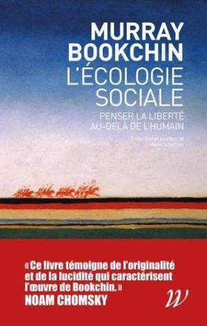 L'écologie sociale. Penser la liberté au-delà de l'humain - wildproject - 9782918490951 -