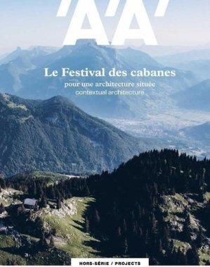 L'architecture d'aujourd'hui Hors-série mars 2020 : Festival des cabannes - Archipress editions - 9782918832935 -