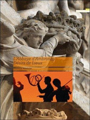 L'Abbaye d'Ambronay. Désirs de lieux - Ambronay Editions - 9782918961000 -