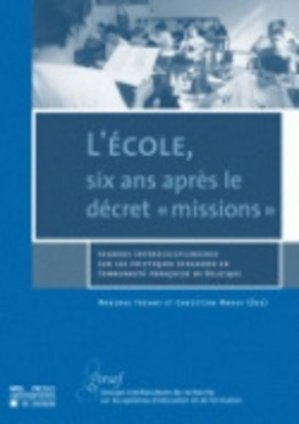 L'école, six ans après le décret 'missions' - presses universitaires de louvain - 9782930344454 -