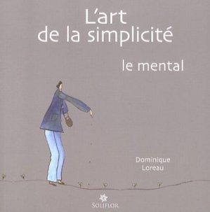 L'art de la simplicité. Tome 3, Le mental - Soliflor - 9782930543093 -