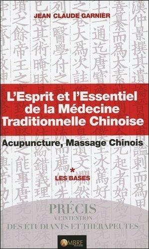 L'Esprit et l'Essentiel de la Médecine Traditionnelle Chinoise - ambre  - 9782940500246 -