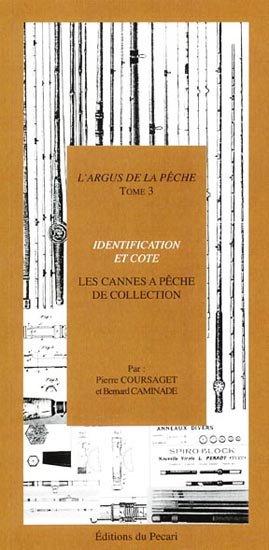 L'argus de la pêche Tome 3 Les cannes à pêche de collection - du pecari - 9782950992970 -