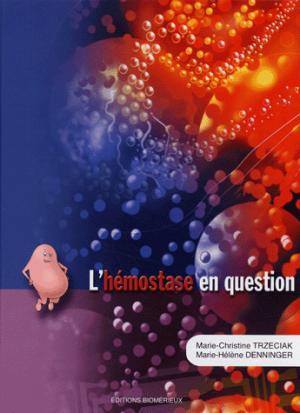 L'hémostase en question - biomerieux - 9782951496330 -