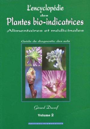 L'encyclopédie des plantes bio-indicatrices, alimentaires et médicinales Vol.2 - promonature - 9782951925861 -