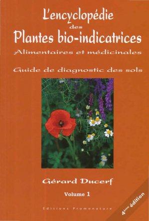 L'encyclopédie des plantes bio-indicatrices alimentaires et médicinales Vol1 - promonature - 9782951925878 -