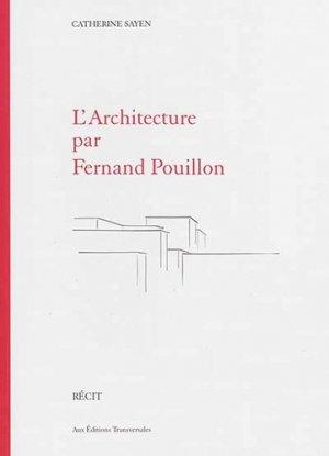 L'Architecture par Fernand Pouillon - transversales - 9782952036542 -
