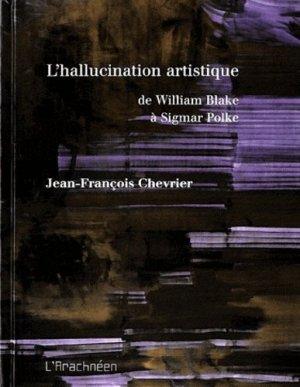 L'hallucination artistique. De William Blake à Sigmar Polke - L'Arachnéen - 9782952930291 -