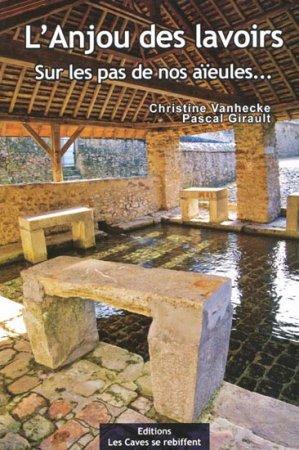 L'Anjou des lavoirs - les caves se rebiffent - 9782953098174 -