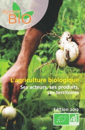L'agriculture biologique - Chiffres clés 2012 - agence bio - 9782954037615 -
