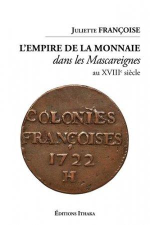 L'empire de la monnaie dans les Mascareignes au XVIIIe siècle - ithaka editions - 9782956629535 -