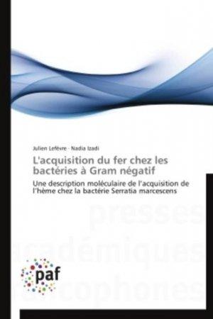 L'acquisition du fer chez les bactéries à Gram négatif - presses académiques francophones - 9783838172088 -
