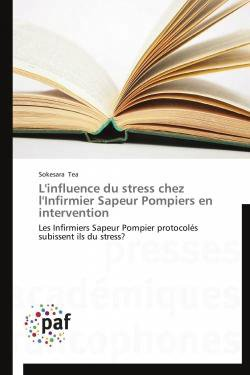 L'influence du stress chez l'Infirmier Sapeur Pompiers en intervention - presses académiques francophones - 9783838175065 -